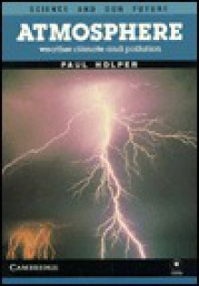 Atmosphere: Weather, Climate and Pollution - Paul Holper