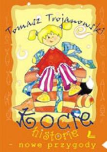 Kocie historie - nowe przygody - Tomasz Trojanowski, Monika Frątczak-Rodak