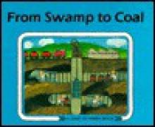 From Swamp to Coal - Ali Mitgutsch
