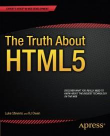 The Truth about Html5 - Luke Stevens, RJ Owen