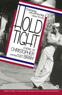 Hold Tight: A Novel - Christopher Bram