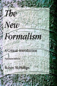 The New Formalism: A Critical Introduction - Robert McPhillips