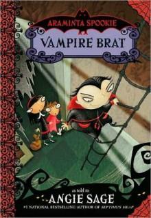 Araminta Spookie 4: Vampire Brat - Angie Sage,Jimmy Pickering