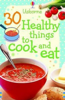 30 Healthy Things To Make And Cook (Usborne Cookery Cards) - Unknown Author 56