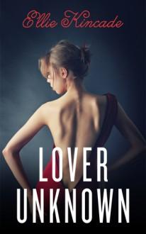 Lover Unknown - Ellie Kincade