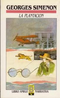 La Plantación - Georges Simenon