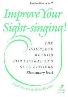Improve Your Sight-Singing!: Elementary Low / Medium Bass - Mike Brewer, Paul Harris