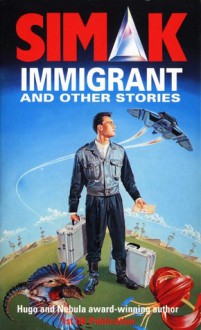 Immigrant and Other Stories - Clifford D. Simak, Francis Lyall