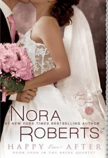 Happy Ever After - Nora Roberts