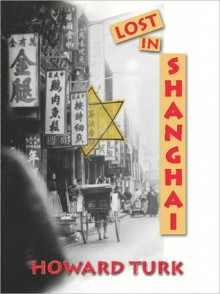 Lost in Shanghai - Howard Turk