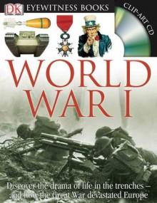 DK Eyewitness Books: World War I - Simon Adams