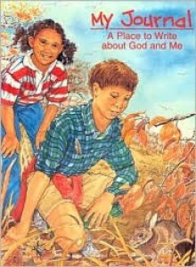My Journal: A Place to Write about God and Me - Janet R. Knight