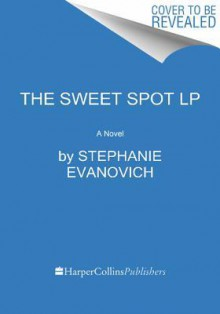 The Sweet Spot LP - Stephanie Evanovich