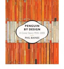 [ PENGUIN BY DESIGN A COVER STORY 1935-2005 BY BAINES, PHIL](AUTHOR)PAPERBACK - Phil Baines