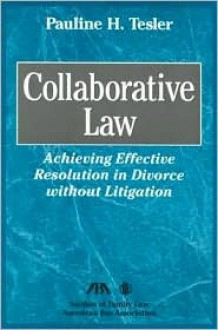 Collaborative Law [With CDROM] - Pauline H. Tesler