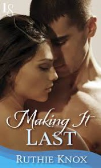 Making It Last - Ruthie Knox