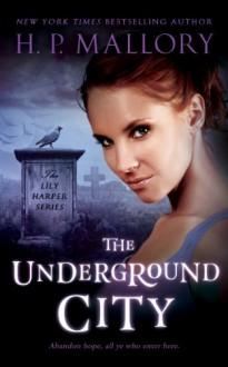 The Underground City - H.P. Mallory