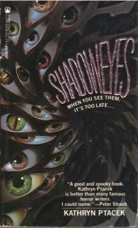 Shadoweyes - Kathryn Ptacek