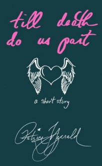 Till Death Do Us Part: a short story - Patrice Fitzgerald