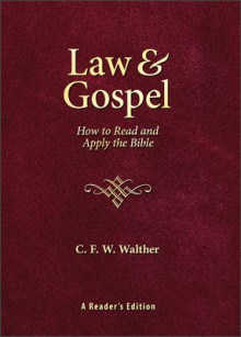 Law and Gospel: How to Read and Apply the Bible - C.F.W. Walther