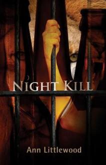 Night Kill - Ann Littlewood