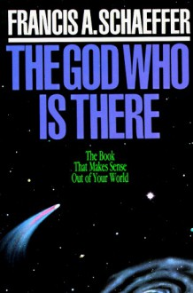 God Who Is There - Francis August Schaeffer