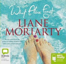 What Alice Forgot - Liane Moriarty,Caroline Lee