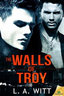 The Walls of Troy - L.A. Witt