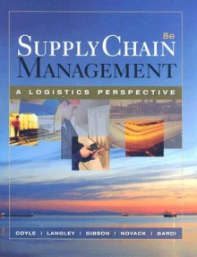 Supply Chain Management: A Logistics Perspective (with Student CD-ROM) - John J. Coyle, C. John Langley