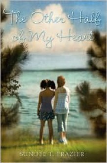The Other Half of My Heart - Sundee T. Frazier