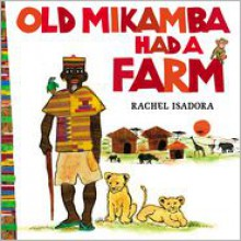 Old Mikamba Had a Farm -