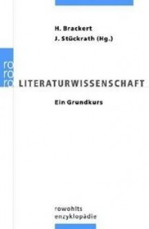 Literaturwissenschaft. Ein Grundkurs - Helmut Brackert, Jörn Stückrath