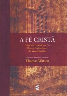 A Fé Cristã - Thomas Watson