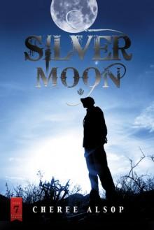 Silver Moon (The Silver #7) - Cheree Alsop