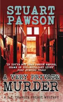 A Very Private Murder (Charlie Priest, #13) - Stuart Pawson