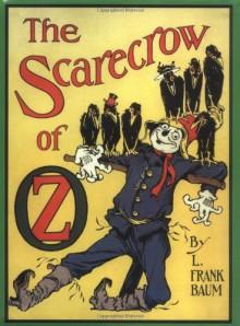 The Scarecrow of Oz - L. Frank Baum, John R. Neill
