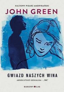 Gwiazd naszych wina - John Green, Magda Białoń-Chalecka