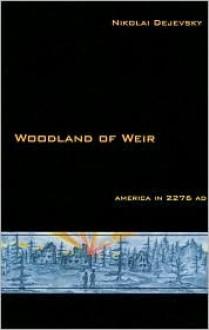 Woodland of Weir: America in Ad - Dejevsky Nikolai, Dejevsky Nikolai
