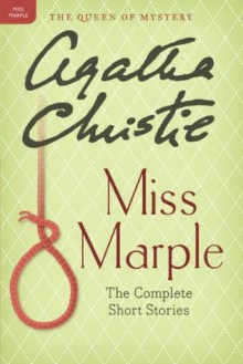 Miss Marple: The Complete Short Stories: A Miss Marple Collection (Miss Marple Mysteries) - Agatha Christie