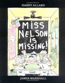 Miss Nelson Is Missing! - Harry Allard,James Marshall
