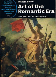 Art of the Romantic Era - Marcel Brion