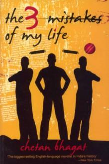 The 3 (Three) Mistakes of My Life (English, Spanish, French, Italian, German, Japanese, Chinese, Hindi and Korean Edition) - Chetan Bhagat