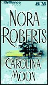 Carolina Moon (Audio) - Nora Roberts