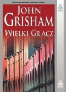 Wielki gracz - John Grisham