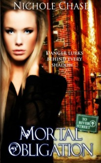 Mortal Obligation: Book One of the Dark Betrayal Trilogy - Nichole Chase