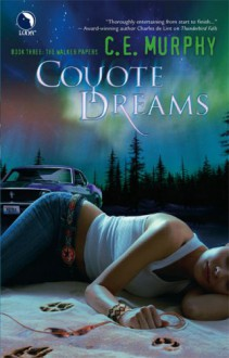 Coyote Dreams - C.E. Murphy