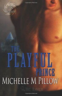 The Playful Prince: Lords of the Var Book Two - Michelle M. Pillow