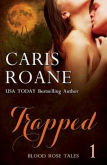 Trapped (Blood Rose Tales) - Caris Roane