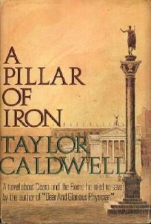 A Pillar of Iron - Taylor Caldwell