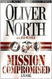 Mission Compromised (Audio) - Oliver North, Joe Musser